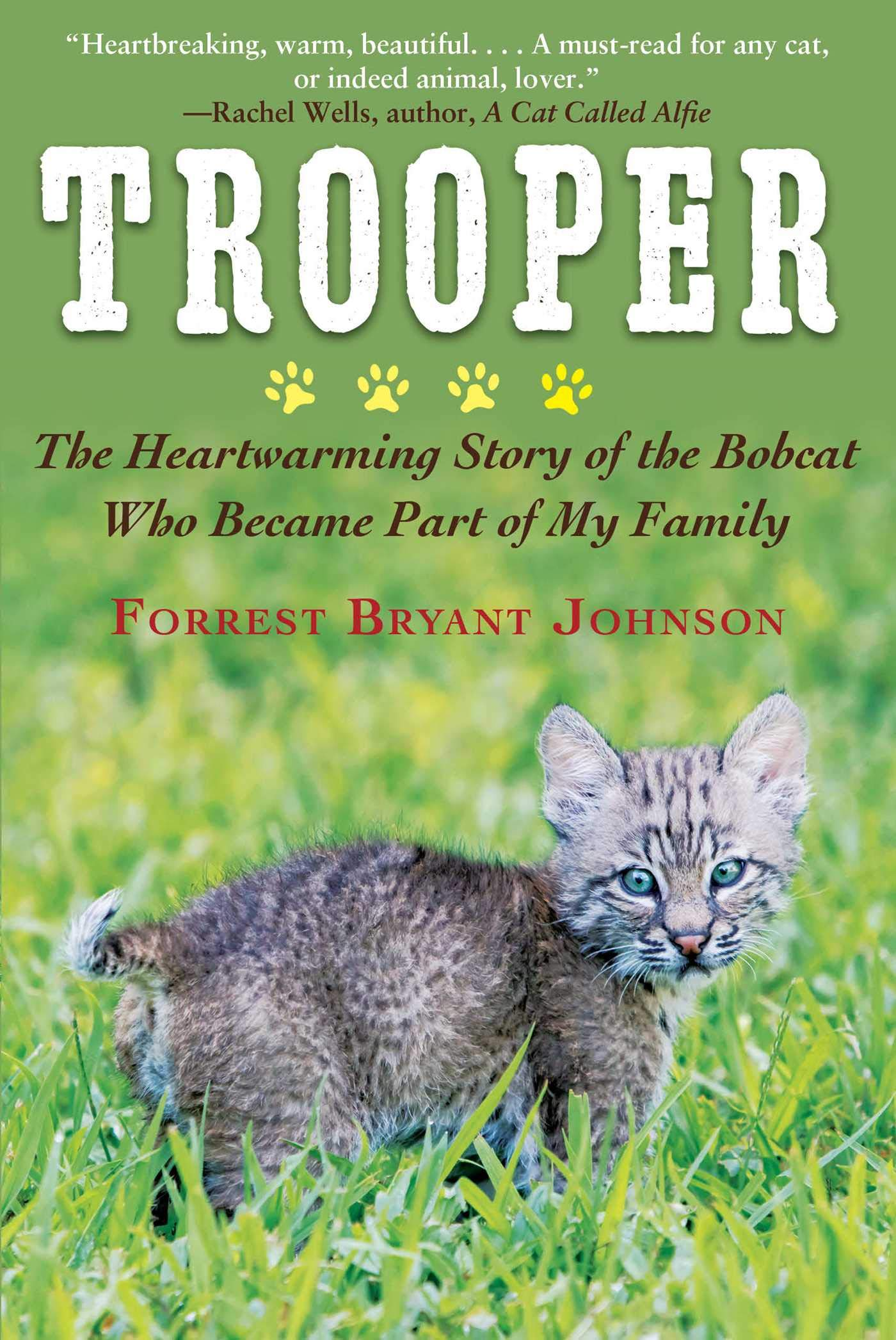 Trooper: The Heartwarming Story Of The Bobcat Who Became Part Of My Family
