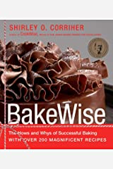 BakeWise: The Hows and Whys of Successful Baking with Over 200 Magnificent Recipes Kindle Edition