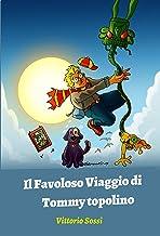 Il Favoloso Viaggio di Tommy topolino (Italian Edition)