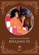 Prasanthi Mandir Bhajans III - 108 Bhajans by Students of Sathya Sai Baba University (MP3) (A RadioSai Product)