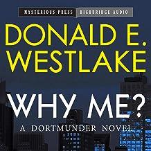 Why Me?: A Dortmunder Novel, Book 5