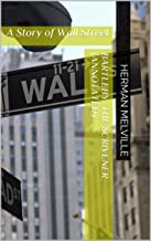 Bartleby, the Scrivener (Annotated): A Story of Wall Street
