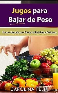 Jugos para Bajar de Peso (Spanish Edition)
