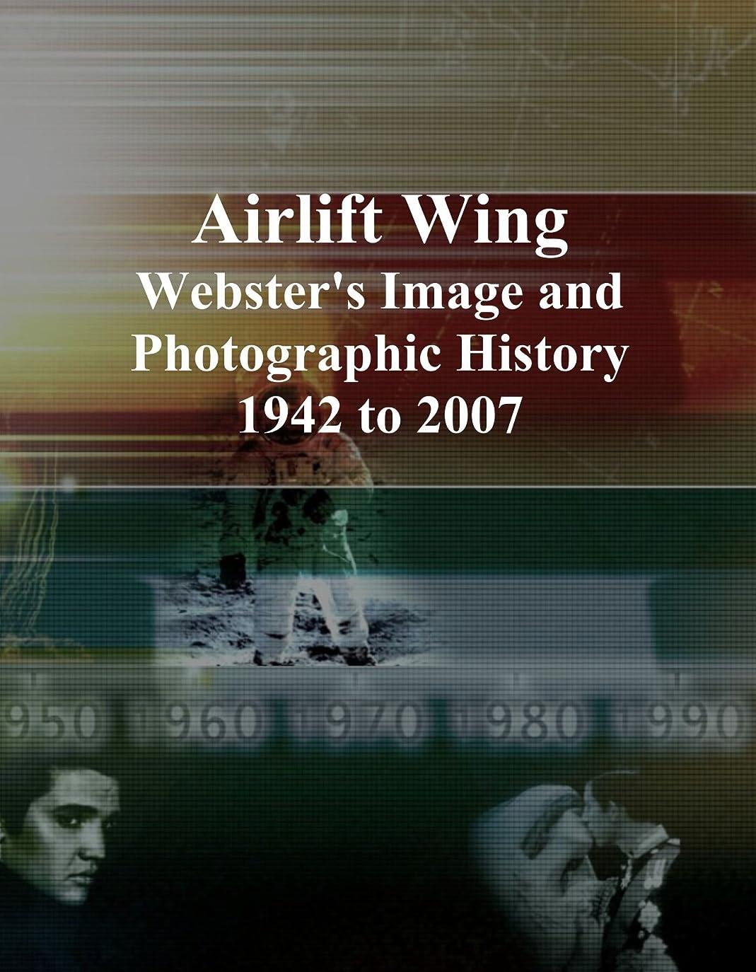 加速する三角ベックスAirlift Wing: Webster's Image and Photographic History, 1942 to 2007