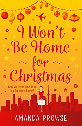 I Wont Be Home For Christmas: A sparkling festive treat from the number 1 bestseller (English Edition)