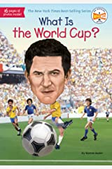 What Is the World Cup? (What Was?) Kindle Edition