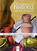 Cocina con historia. Recetas, dichos y saberes populares de Mequinenza