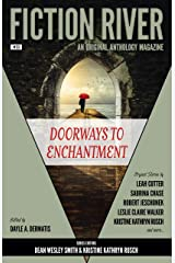 Fiction River: Doorways to Enchantment: An Original Anthology Magazine Kindle Edition