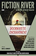Fiction River: Doorways to Enchantment: An Original Anthology Magazine