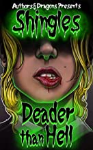 Deader Than Hell: Shingles Book 40