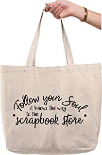 Follow your soul it knows the way to the scrapbook store funny Natural Canvas Tote Bag funny gift