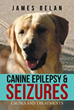 Canine Epilepsy & Seizures: Causes and Treatments (English Edition)
