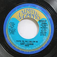 BARRY & GLODEAN WHITE 45 RPM YOU''RE THE ONLY ONE FOR ME / YOU''RE THE ONLY ONE FOR ME