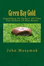 Green Bay Gold: Assembling the Packers' All-Time Two-Platoon 53-Man Roster