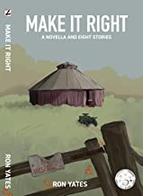 Make It Right: A Novella and Eight Stories