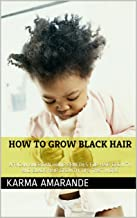 How to Grow Black Hair: African American Home Remedies for Hair Growth and Black Hair Growth Tips that Work