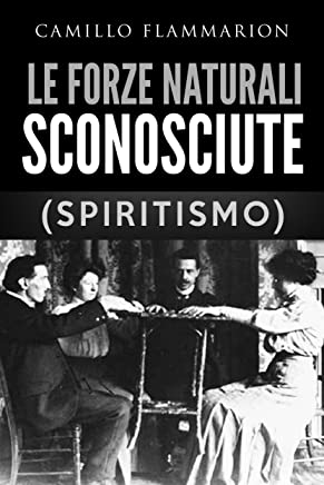 Le forze naturali sconosciute (Spiritismo)