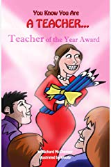 You Know You Are A Teacher (You Know You Are... Book 7) Kindle Edition