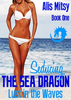 Seducing the Sea Dragon: Book One (English Edition)