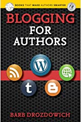Blogging for Authors (Books That Make Authors Smarter Book 5) Kindle Edition