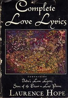 Complete Love Lyrics Containing India's Love Lyrics Stars of the Desert & Last Poems