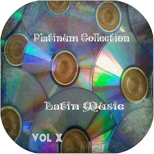 Platinum Collection Latin Music Vol.10