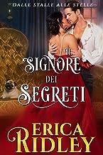 Il signore dei segreti: un romanzo rosa storico (dalle stalle alle stelle Vol. 5) (Italian Edition)