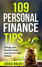 109 Personal Finance Tips: Things you Should Have Learned in High School