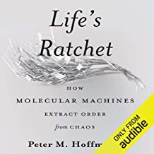 Life's Ratchet: How Molecular Machines Extract Order from Chaos
