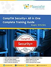 CompTIA Security+ All in One Training Guide with Exam Practice Questions & Labs: Exam SY0-501