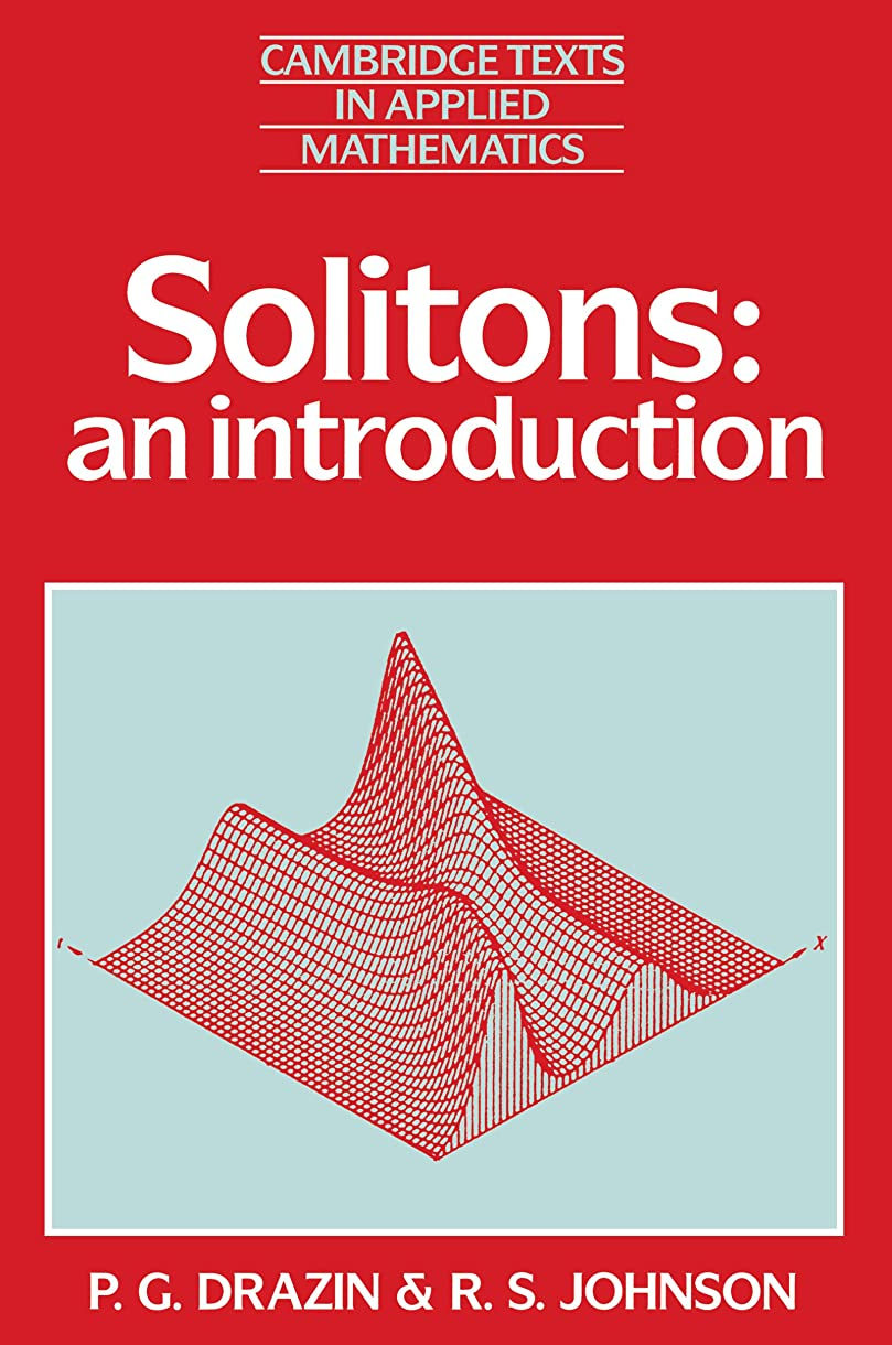 コントローラ爆弾付き添い人Solitons: An Introduction (Cambridge Texts in Applied Mathematics Book 2) (English Edition)