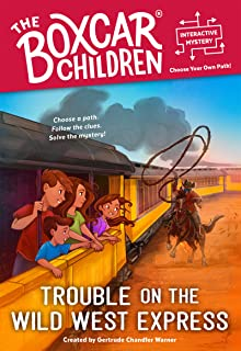 Trouble on the Wild West Express (The Boxcar Children Interactive Mysterie)