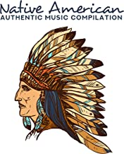 Native American Authentic Music Compilation: New Age Shamanic Melodies for Spirit Rituals, Meditation, Yoga Training, Full Relax & Good Sleep, Sounds of Flutes, Drums & Nature
