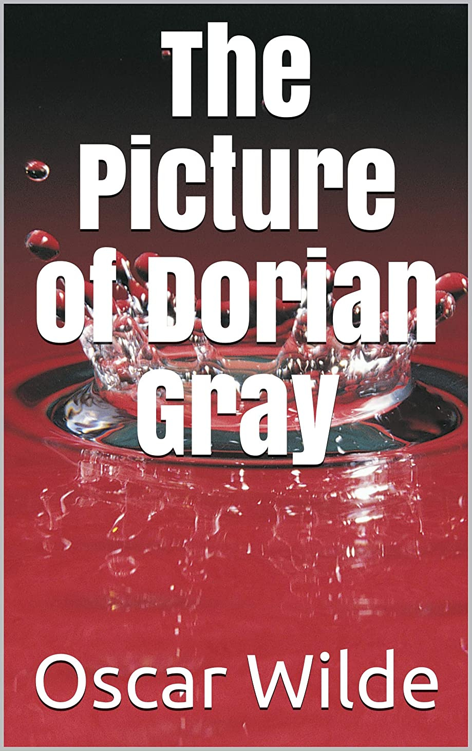 銀行豊富に代わりのThe Picture of Dorian Gray (Illustrated) (English Edition)