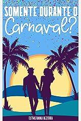 Somente Durante o Carnaval? eBook Kindle