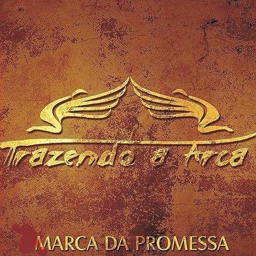 gratis musica marca da promessa trazendo a arca