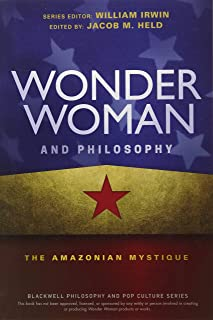 Irwin, W: Wonder Woman and Philosophy (The Blackwell Philosophy and Pop Culture Series)