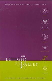 The Lehigh Valley: A Natural and Environmental History