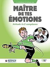 Livres Maître de tes émotions: Attitude : la 5e compétence (sport-attitude) PDF