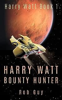 Harry Watt Bounty Hunter: Harry Watt Book 1