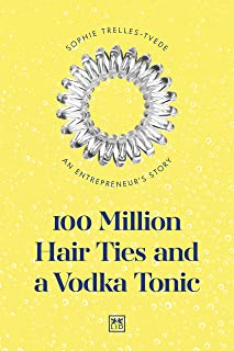 100 Million Hair Ties and a Vodka Tonic: An Entrepreneur's Story