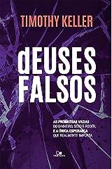 Deuses falsos: As promessas vazias do dinheiro, sexo e poder, e a única esperança que realmente importa eBook Kindle