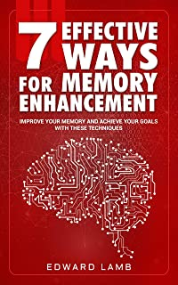 memory enhancement: Improve your memory and achieve your goals with these 7 effective techniques