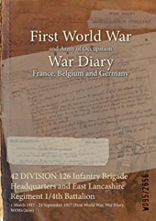 42 DIVISION 126 Infantry Brigade Headquarters and East Lancashire Regiment 1/4th Battalion : 1 March 1917 - 24 September 1917 (First World War, War Diary, WO95/2656)