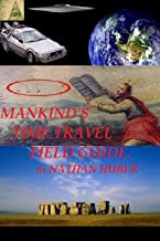 Mankind's Time Travel Field Guide.