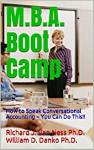 M.B.A. Boot Camp: How to Speak Conversational Accounting ~ You Can Do This!!