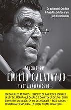 Buenas, soy Emilio Calatayud y voy a hablarles de... (Spanish Edition)