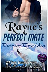 Rayne's Perfect Mate: Paranormal Romance: Wolf Shifter Romance: Bad Dad Romance (Denver Troubles Book 2) Kindle Edition
