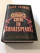 ASIMOV'S GUIDE TO SHAKESPEARE - Includes volume 1- THE GREEK, ROMAN AND ITALIAN PLAYS, and volume 2 THE ENGLISH PLAYS- Com...
