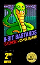 Eight-Bit Bastards: Level Two (Eight Bit Bastards Book 2)